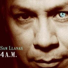 Sam Llanas 4 A.M.